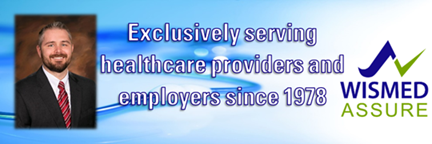 WISMED ASSURE: Exclusively serving healthcare providers and employers since 1978